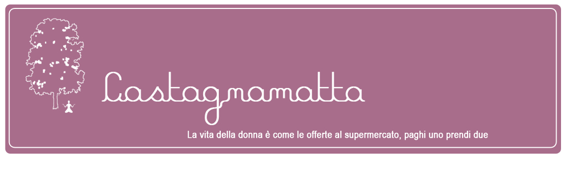 Castagnamatta | La vita della donna  come le offerte al supermercato, paghi due prendi tre
