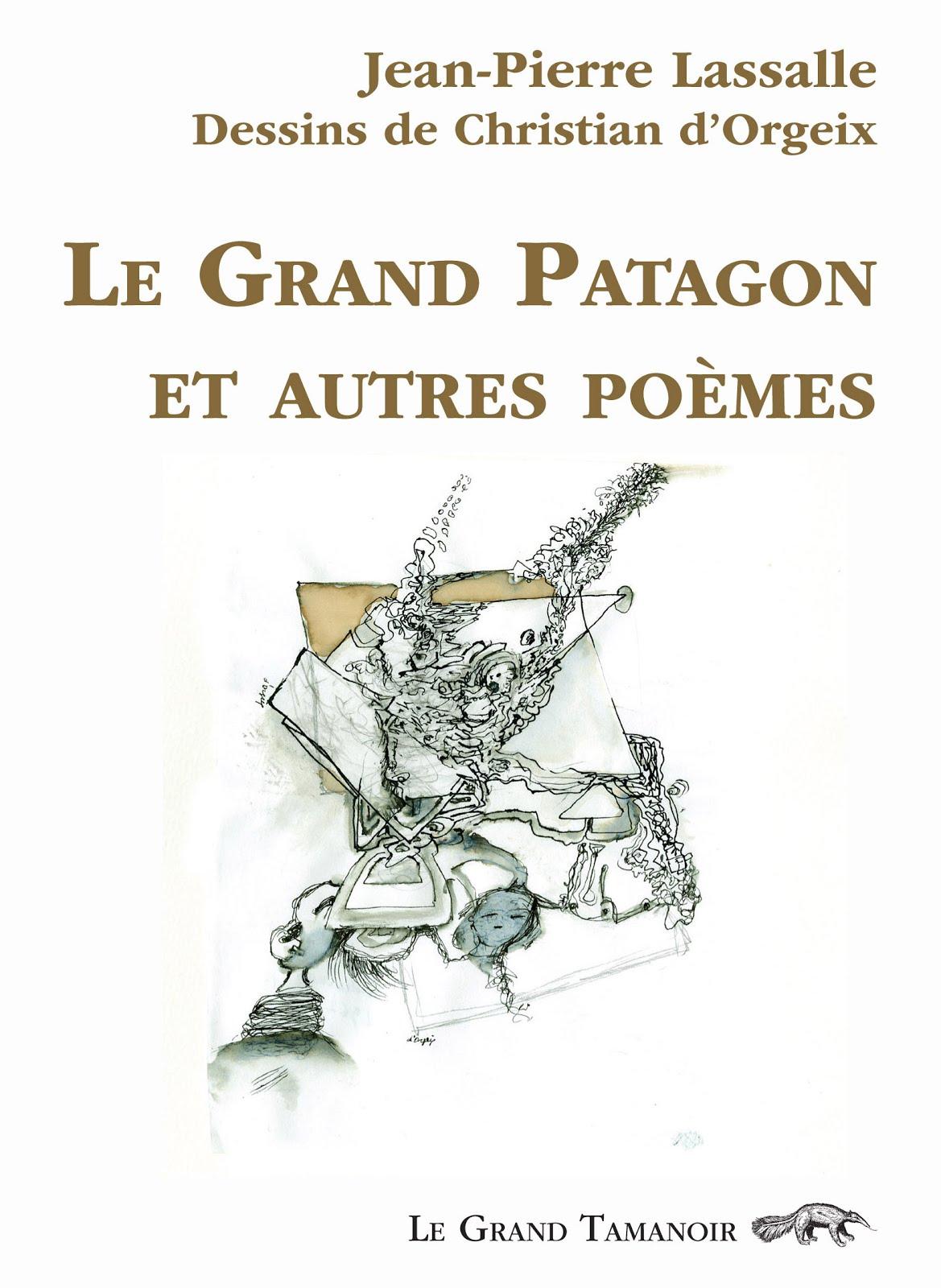Jean-Pierre LASSALLE, Le Grand Patagon et autres poèmes, dessins de Christian d'ORGEIX