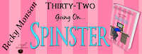 THIRTY-TWO GOING ON SPINSTER Book Blast & Giveaway