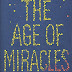 The Age of Miracles Review