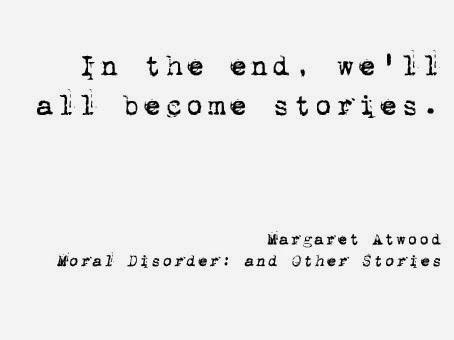 Margaret Atwood, quote, quotes from books, we'll all become stories, writing, inspiration,