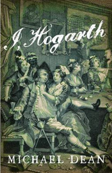 Front cover of 'I, Hogarth' by Michael Dean