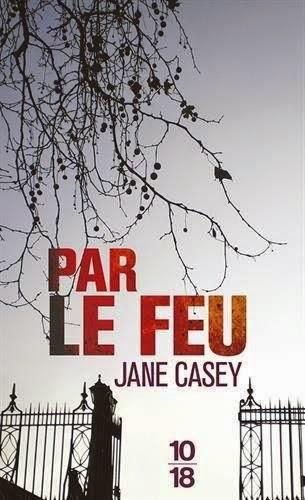 http://www.leslecturesdemylene.com/2014/09/par-le-feu-de-jane-casey.html