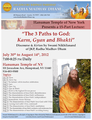 Swami Nikhilanand, disciple of Kripaluji Maharaj, will present bhakti yoga lectures and kirtan at Hanuman temple of New York