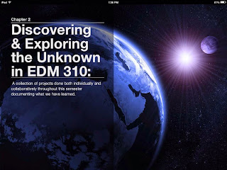 Discovering & Exploring the Unknown in EDM310.