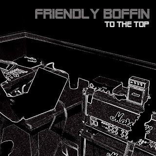 "Click above to get the single ""To the Top"" from Friendly Boffin"