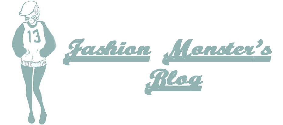 Fashion Monster's Blog
