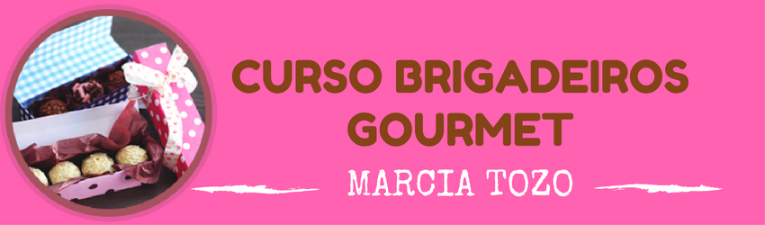 ⇒【Curso Brigadeiros Gourmet】 Marcia Tozo ←←