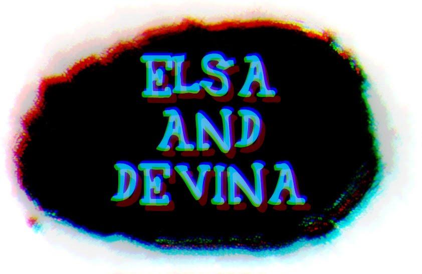 Elsa and Devina