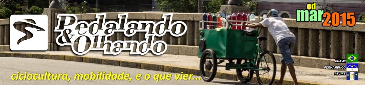 PEDALANDO E OLHANDO