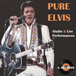Pure Elvis - Studio & Live Performances (November 2017)