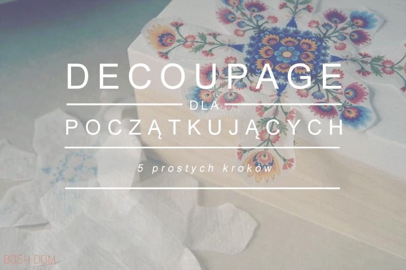 poradnik decoupage, tutorial, DIY