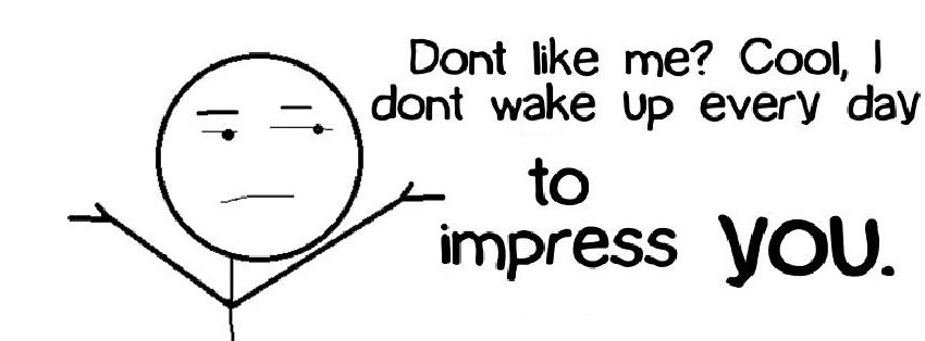 I Don't Wake Up To Impress You