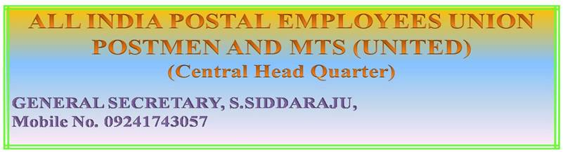 ALL INDIA POSTAL EMPLOYEES UNION POSTMEN AND MTS (UNITED) CHQ GENERAL SECRETARY S.SIDDARAJU,