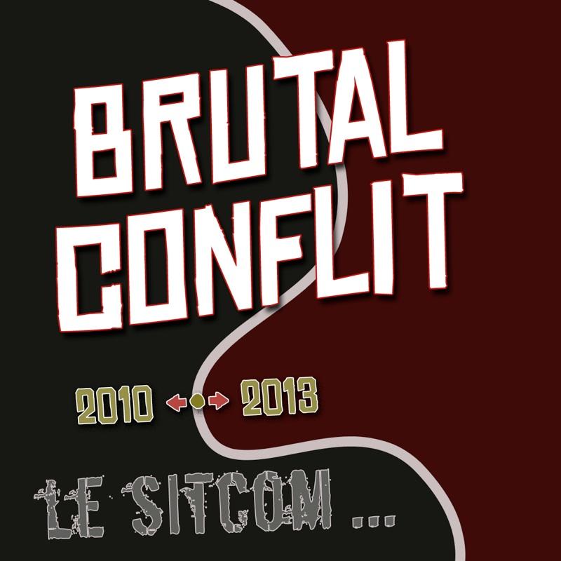 Brutal Conflit Le Sitcom Que Tas Mal