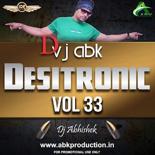 DESITRONIC VOL- 33 ABK PRODUCTION
