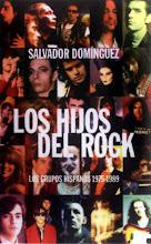 Los hijos del rock - Los grupos hispanos 1975 - 1989