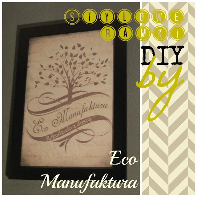 stylowe ramki DIY zrób to sam by Eco Manufaktura