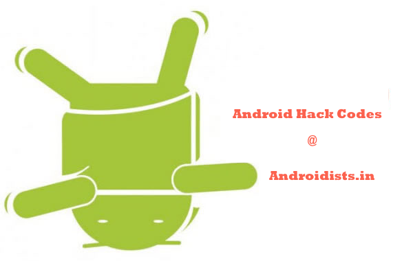 Know your codes to hack your Android .