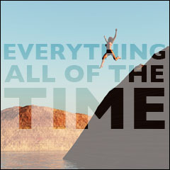 Everything All Of The Time: The Meaning of Life:  Chapter 5: Remain Happy At All Times
