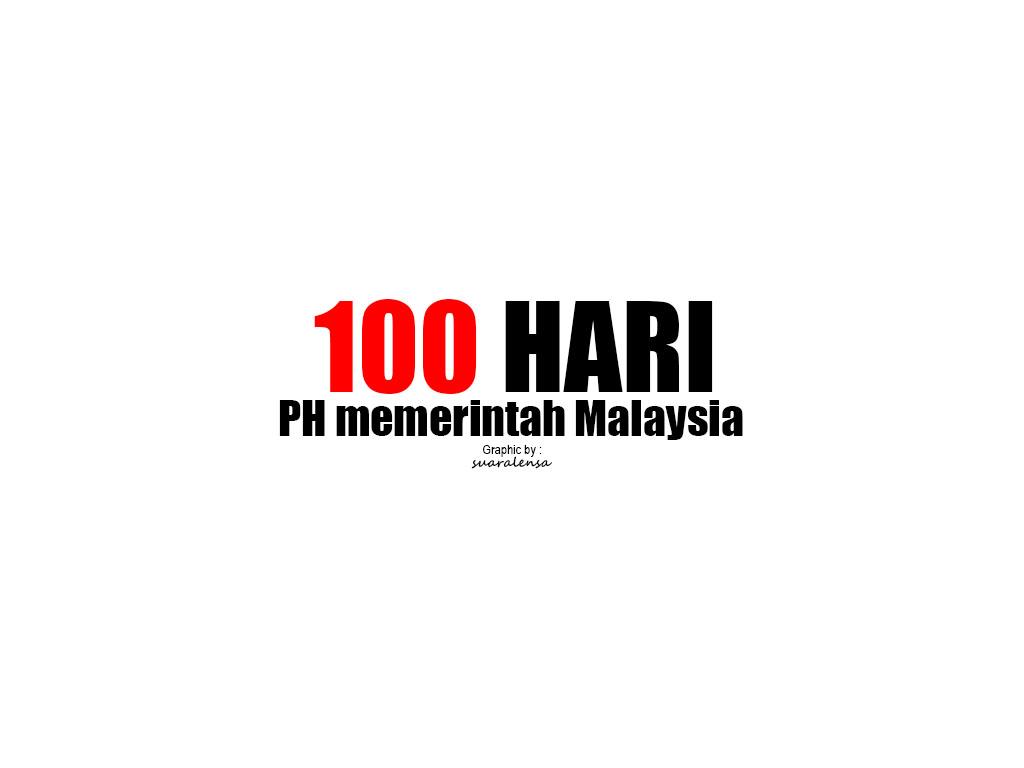 Apa berlaku dalam masa 100 hari PH perintah?