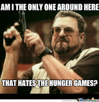Meme: Am I the Only One that Hates the Hunger Games?