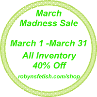 Robyn's Fetish March Madness Sale