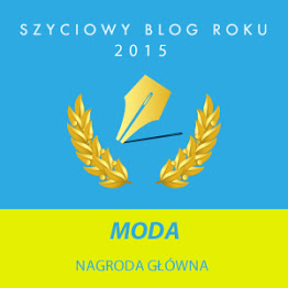 SZYCIOWY BLOG ROKU 2015 - MODA