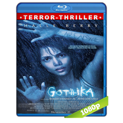 Gothika (2003) BRRip Full 1080p Audio Trial Latino-Castellano-Ingles 5.1