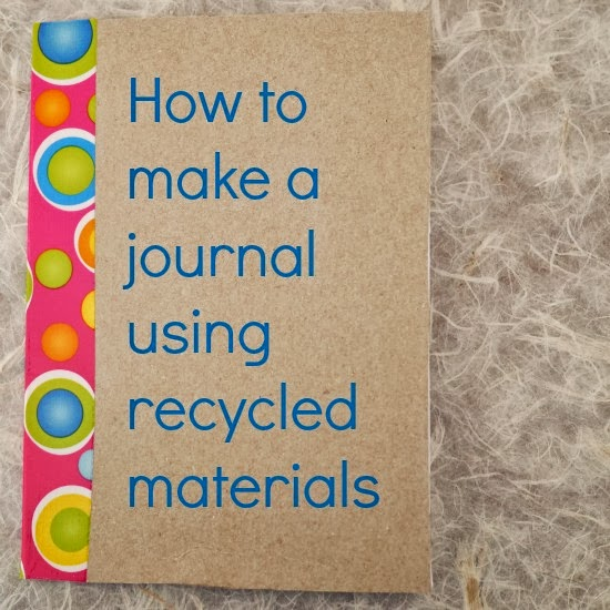 How to make a journal using recycled materials for Make project using waste materials