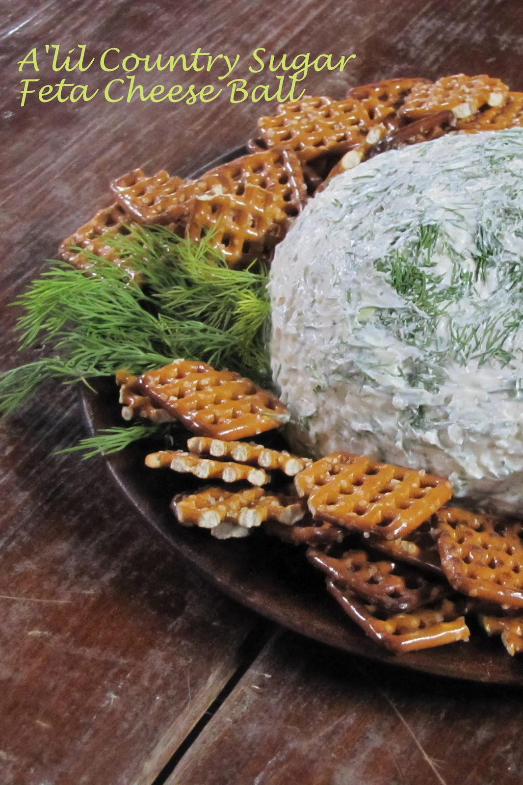 lil Country Sugar: Guests Will Come Back For More: Feta Cheese Ball