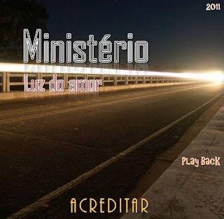 Minist%25C3%25A9ri.. Baixar CD Ministério Luz do Amor   Acreditar   2011   Playback