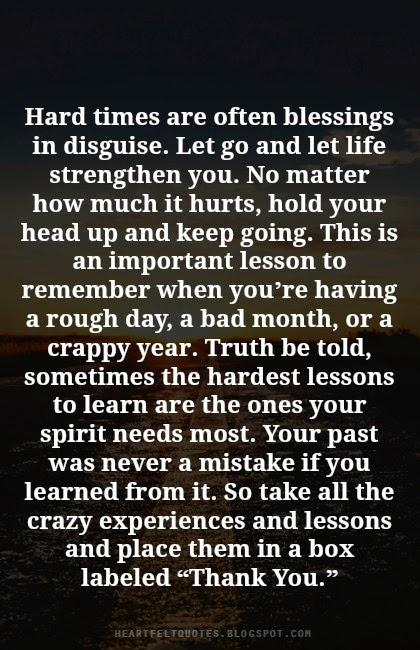 Quotes About Life Love And Hard Times : Hard times are often blessings in disguise. - Heartfelt Love And Life ...