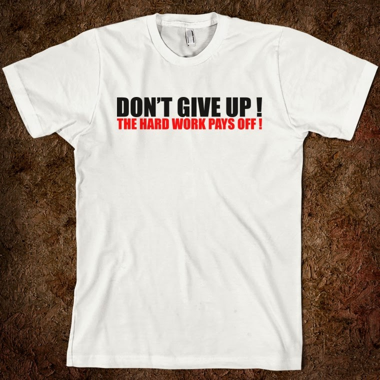 Dont Give Up T-Shirt Design