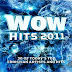 WOW Hits 2011 (Disc 1,2) (Deluxe Edition)