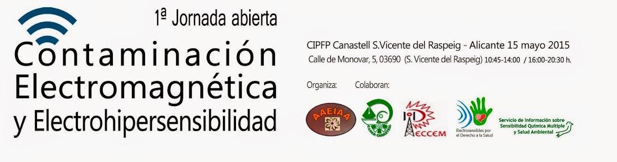 PRIMERA JORNADA ABIERTA SOBRE CONTAMINACIÓN ELECTROMAGNÉTICA Y ELECTROSENSIBILIDAD - ALICANTE 2015
