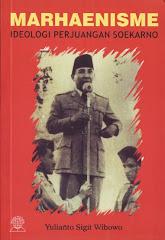 MARHAENISME: Idiologi Perjuangan Soekarno