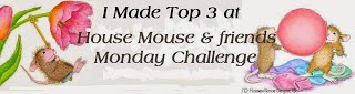 I made Top 3 at House Mouse & Friends