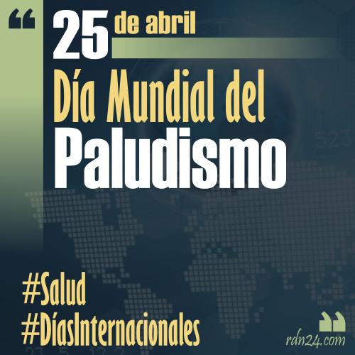 25 de abril – Día Mundial del Paludismo #DíasInternacionales