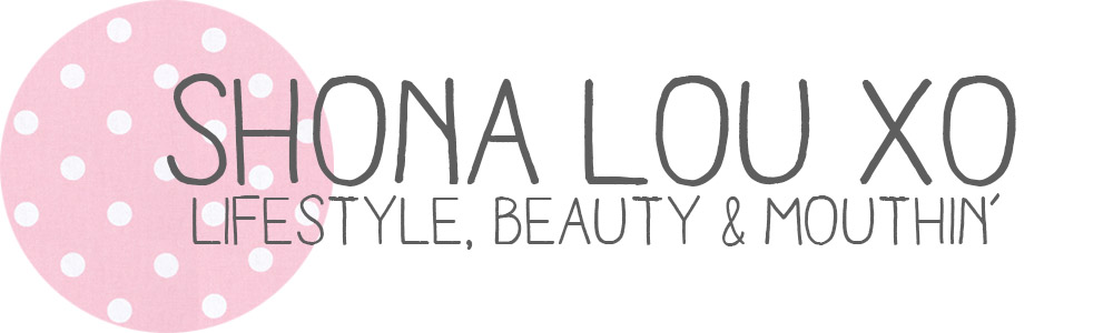SHONA LOU XO | Lifestyle and Beauty Blog