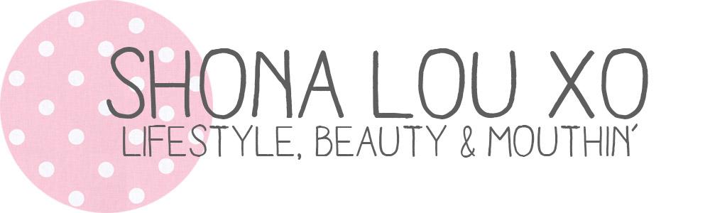 SHONA LOU XO | Lifestyle and Beauty Blog