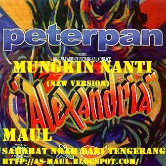 AS-MAUL: DOWNLOAD MP3 DAN LIRIK LAGU MUNGKIN NANTI (PETERPAN)
