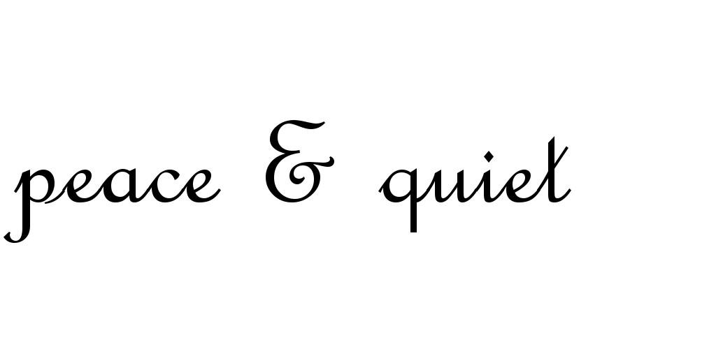 Peace & Quiet