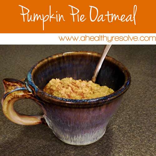 Pumpkin Pie Oatmeal - Quicky, Easy & Kid Approved!!