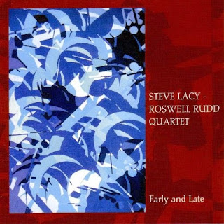 Steve Lacy, Roswell Rudd, Early and Late
