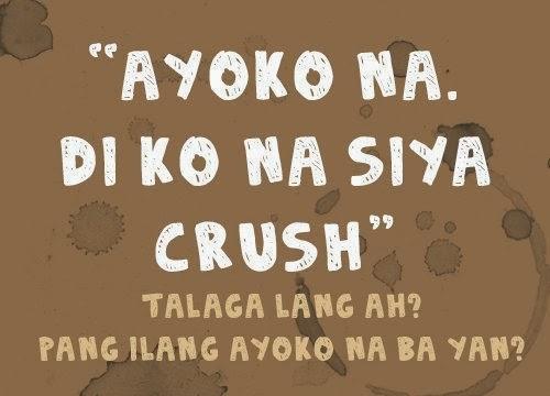 Quotes About Love 2016 Tagalog : Ayoko na. Di ko na siya Crush