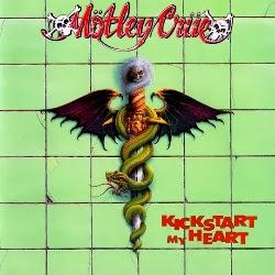 Kickstart my heart. Motley Crue