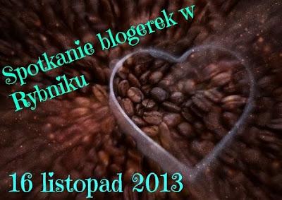 Spotkanie Blogerek w Rybniku-16.11.2013.