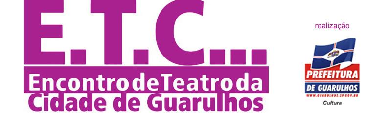 E.T.C. 2011 - Encontro de Teatro de Guarulhos