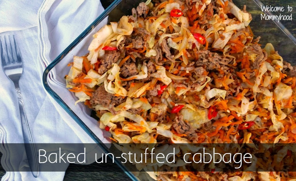 Easy healthy recipes: Baked unstuffed cabbage {Welcome to Mommyhood} #paleo, #easyhealthyrecipes, #unstuffedcabbage